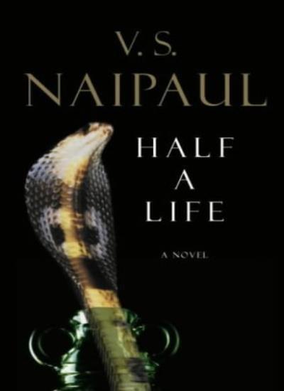 Half a Life,V. S. Naipaul- 9780330485166