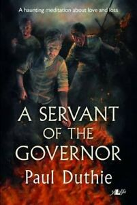 A-Servant-of-the-Governor-by-Paul-Duthie-9781784611453-Paperback-2015
