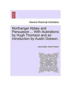 Jane-Austen-Austin-Dobson-Northanger-Abbey-and-Persuasion-with-Illustration