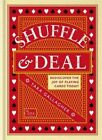 Shuffle & Deal: Rediscover the Joy of Playing Cards Today! by Tara Gallagher (Hardback, 2015)