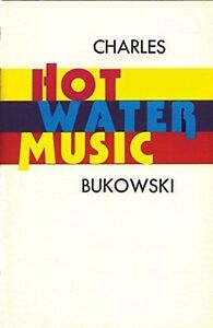Hot Water Music ( in lingua inglese) - Charles Bukowski,  1990,  Black Sparrow