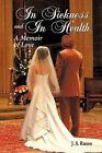 In Sickness and in Health: A Memoir of Love by J S Russo (Hardback, 2009)