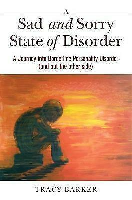 1 of 1 - A Sad and Sorry State of Disorder: A Journey into Borderline Personality Disorde
