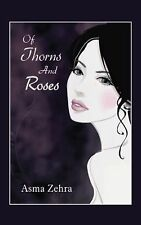 Of Thorns and Roses by Asma Zehra (2014, Hardcover)