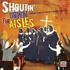 Shoutin' Down the Aisles: Today's Best Traditional Gospel (2009)