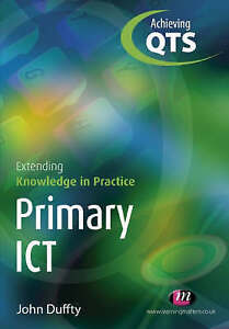 Primary-ICT-Extending-Knowledge-in-Practice-by-John-Duffty-Paperback-2006