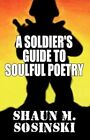a Soldier S Guide to Soulful Poetry 9781456032593 Paperback