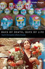 Days of Death, Days of Life: Ritual in the Popular Culture of Oaxaca by Kristin Norget (Hardback, 2005)