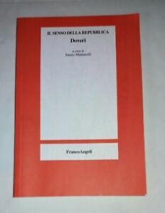 Il senso della Repubblica. Doveri - Sauro Mattarelli - FrancoAngeli, 2007