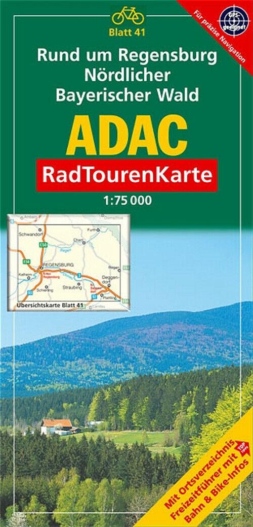 ADAC RadTourenKarte 41. Rund um Regensburg Nördlicher Bayerischer Wald. 1 : 75 0 - Unbekannt