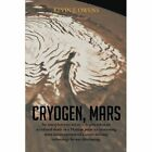 Cryogen, Mars: An interplanetary espionage and murder mystery. by Kevin F. Owens (Paperback, 2013)