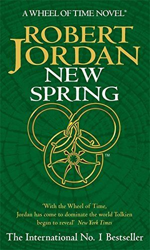 New Spring: A Wheel of Time Prequel by Jordan, Robert 1841492612 The Cheap Fast