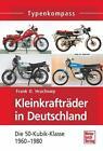 Kleinkrafträder in Deutschland von Frank O. Hrachowy (2014, Taschenbuch)