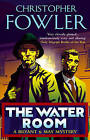 The Water Room by Christopher Fowler (Paperback, 2005)