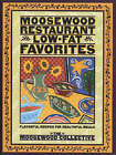 Moosewood Restaurant Low-fat Favorites: Flavorful Recipes for Healthful Meals by Moosewood Collective (Paperback, 1997)