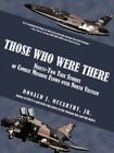 Those Who Were There Ninety-two True Stories of Combat Missions Flown Over Nort