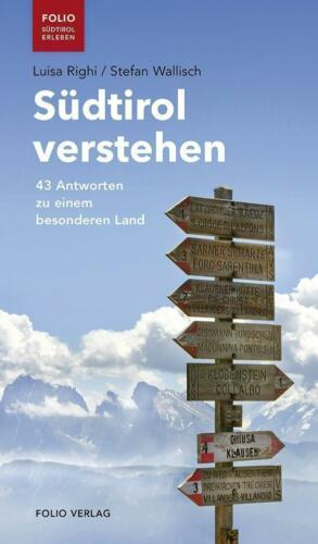 1 von 1 - Südtirol verstehen: 43 Antworten zu einem besonderen Land von Righi, Luisa