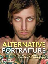 Alternative Portraiture: Artistic Lighting and Design for Environmental Photogra