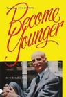 Become Younger by N. W. Walker (1995, Paperback, Revised)