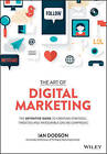 Art of Digital Marketing: The Definitive Guide to Creating Strategic, Targeted, and Measurable Online Campaigns by Ian Dodson (Hardback, 2016)
