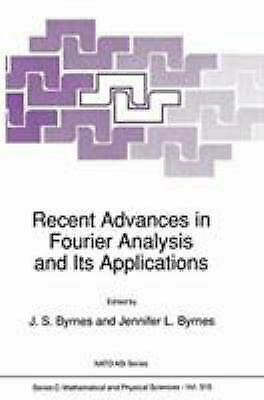 Recent Advances in Fourier Analysis and Its Applications by Byrnes, J. S.