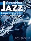 Creative Jazz Improvisation by Scott D. Reeves (Spiral bound, 2006)