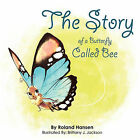 The Story of a Butterfly Called Bee by Roland Hansen (Paperback, 2010)