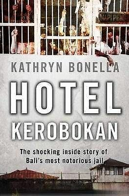 1 of 1 - Hotel Kerobokan:The Shocking Inside Story of Bali's Most Notorious Jail LIKE NEW