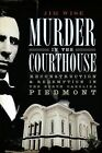 Murder in the Courthouse: Reconstruction & Redemption in the North Carolina Piedmont by Jim Wise (Paperback / softback, 2010)