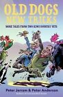 Old Dogs New Tricks: More Tales from Two Kiwi Country Vets by Peter Anderson, Peter Jerram (Paperback, 2016)