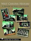 West Chester History: A Review in Early Postcards by William Schultz, Robert Sheller (Paperback, 2007)