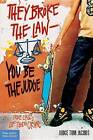 They Broke the Law - You be the Judge: True Cases of Teen Crime by Thomas A. Jacobs (Paperback, 2003)