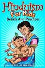 Hinduism for Kids: Beliefs and Practices by Shalu Sharma (Paperback / softback, 2014)