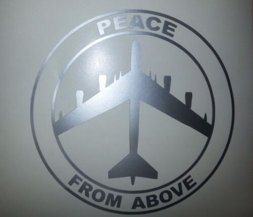 Decal Peace From Above B 52 Bomber Air Force Army Navy Marines Car Truck window