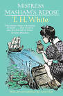 Mistress Masham's Repose by T. H. White (Paperback, 2011)