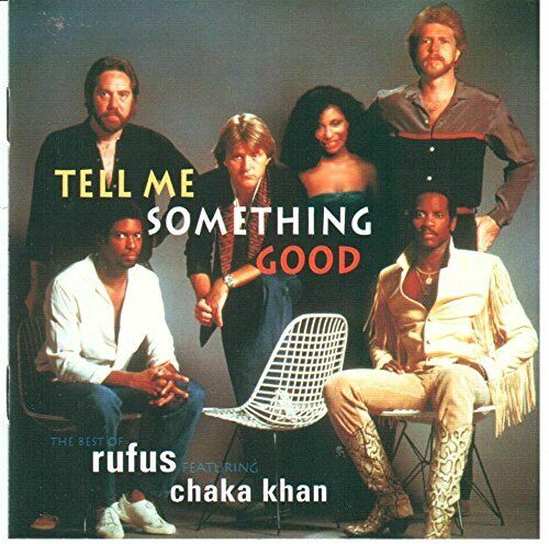 Tell Me Something Good: The Best Of Rufus Featuring Chaka Khan,CD,AMAZON £20