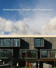 Kindergartens, Schools and Playgrounds by Loft Publications (Paperback, 2007)