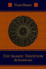 The Islamic Tradition: An Introduction by Victor Danner (Hardback, 2005)