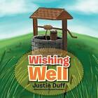 Wishing Well by Justin Duff (Paperback / softback, 2012)