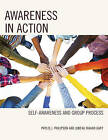 Awareness in Action: Self-Awareness and Group Process by Juneau Mahan Gary, Phylis J. Philipson (Paperback, 2015)