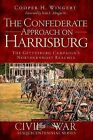 The Confederate Approach on Harrisburg: The Gettysburg Campaign's Northernmost Reaches by Cooper H Wingert (Paperback / softback, 2012)