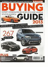 BUYING GUIDE, 2013 (EXPERT, OPINIONATED REVIEWS OF EVERY VEHICLE SOLD IN AMERICA
