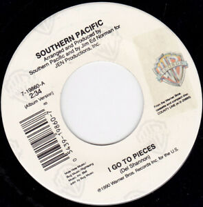 "SOUTHERN PACIFIC - I Go To Pieces   7"" 45"