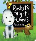 Rocket's Mighty Words by Tad Hills (Board book, 2013)