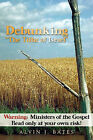 Debunking the Tithe of Israel: Warning: Ministers of the Gospel Read Only at Your Own Risk! by Alvin J Bates (Paperback / softback, 2011)