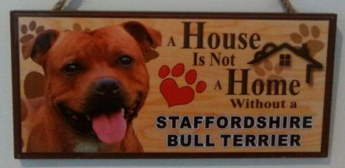 A House Is Not A Home Without A Staffordshire Bull Terrier Hanging Sign
