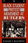 The Black Student Protest Movement at Rutgers by Richard Patrick McCormick (Paperback, 1990)