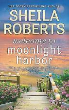 A Moonlight Harbor Novel: Welcome to Moonlight Harbor 1 by Sheila Roberts (2018, Paperback)
