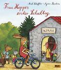 Frau Hoppes erster Schultag von Axel Scheffler und Agnès Bertron (2017, Gebundene Ausgabe)