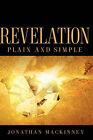 Revelation Plain and Simple by Jonathan Mackinney (Paperback / softback, 2006)